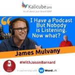 James Mulvany with Jason Barnard - Podcast