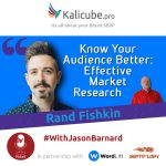 Rand Fishkin with Jason Barnard - Know Your Audience Better: Effective Market Research