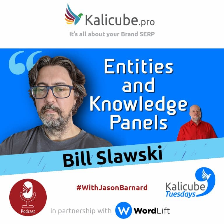 Bill Slawski with Jason Barnard - Entities and Knowledge Panels